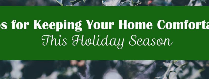 Keep Family Comfortable Holiday Season